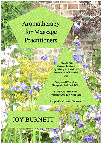aromatherapy-for-massage-practitioners-a-study-guide-into-the-uses-of-40-of-the-most-therapeutic-oils