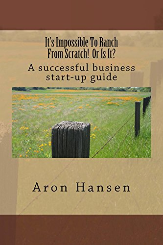 its-impossible-to-ranch-from-scratch-or-is-it-a-successful-business-start-up-guide