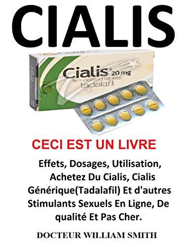 cialis-effets-dosages-utilisation-achetez-du-cialis-cialis-generique-tadalafil-et-dautres-stimulants-sexuels-en-ligne-de-qualite-et-pas-cher-french-edition