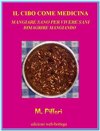 il-cibo-come-medicina-italian-edition