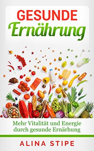 gesunde-ernhrung-mehr-vitalitt-und-energie-durch-gesunde-ernhrung-german-edition