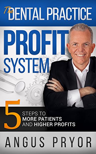 the-dental-practice-profit-system-5-steps-to-more-patients-and-higher-profits