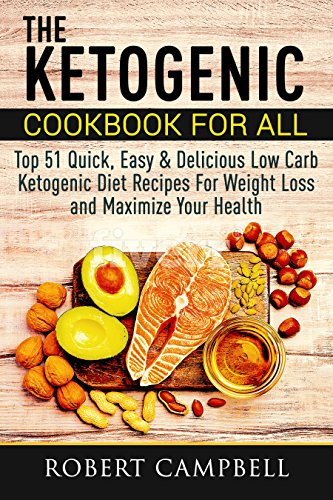 the-ketogenic-cookbook-for-all-top-51-quick-easy-delicious-low-carb-ketogenic-diet-recipes-for-weight-loss-and-maximize-your-health
