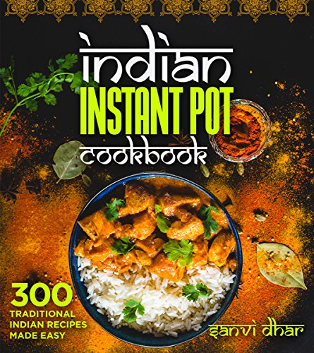indian-instant-pot-cookbook-300-traditional-indian-recipes-made-easy-tastes-of-the-east-series