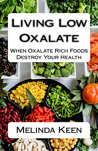 living-low-oxalate-when-oxalate-rich-foods-destroy-your-health