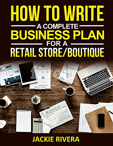 how-to-write-a-complete-business-plan-for-a-retail-store-boutique