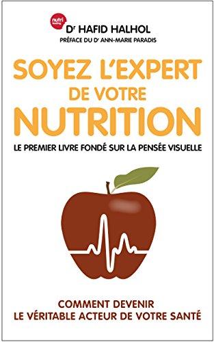 soyez-lexpert-de-votre-nutrition-comment-devenir-le-vritable-acteur-de-votre-sant-french-edition
