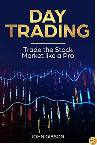 Day Trading: Trade the Stock Market Like a Pro