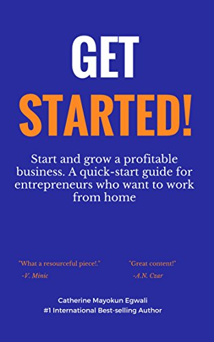 get-started-a-guide-to-start-and-grow-a-profitable-business-for-entrepreneurs-who-want-to-work-from-home-the-startup-playbook-book-1