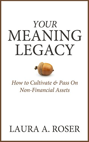 your-meaning-legacy-how-to-cultivate-pass-on-non-financial-assets