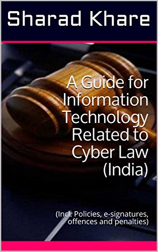 a-guide-for-information-technology-related-to-cyber-lawindia-incl-policies-e-signatures-offences-and-penalties