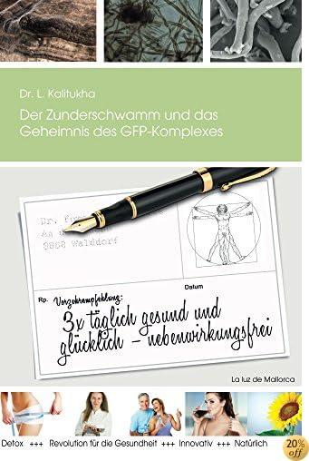 Der Zunderschwamm und das Geheimnis des GFP-Komplexes (German Edition)
