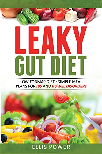 leaky-gut-diet-simple-meal-plans-and-recipes-for-the-low-fodmap-diet-for-ibs-and-bowel-disorders
