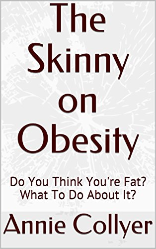 the-skinny-on-obesity-do-you-think-youre-fat-what-to-do-about-it