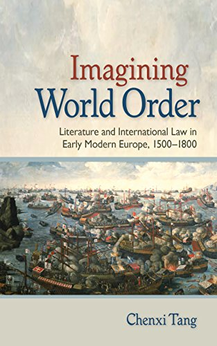 imagining-world-order-literature-and-international-law-in-early-modern-europe-15001800