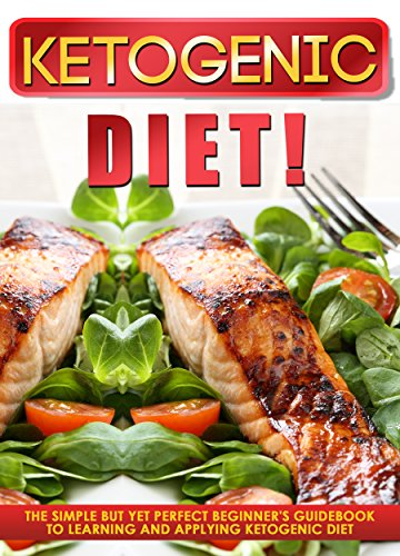 ketogenic-diet-the-simple-but-yet-perfect-beginners-guid-to-learning-and-applying-ketogenic-diet