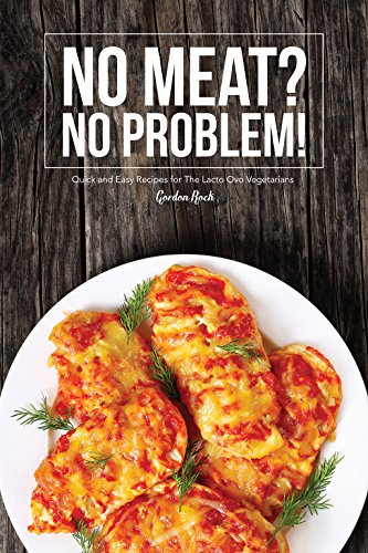 no-meat-no-problem-quick-and-easy-recipes-for-the-lacto-ovo-vegetarians