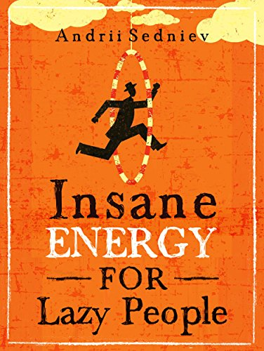 insane-energy-for-lazy-people-a-complete-system-for-becoming-incredibly-energetic