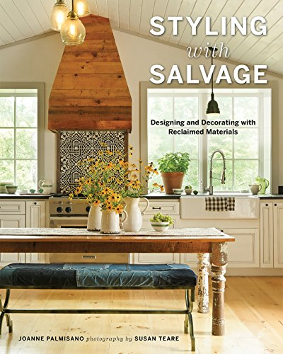 styling-with-salvage-designing-and-decorating-with-reclaimed-materials