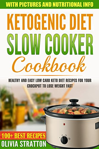 keto-slow-cooker-cookbook-healthy-and-easy-low-carb-keto-diet-recipes-for-your-crock-pot-to-lose-weight-fast