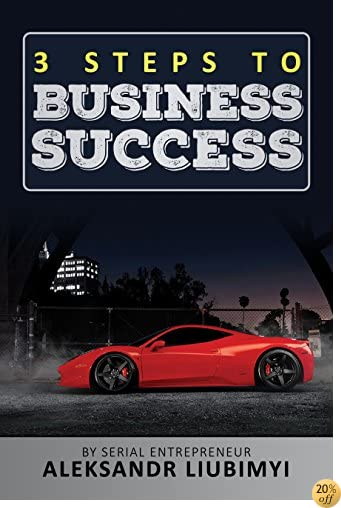 3 Steps to BUSINESS SUCCESS