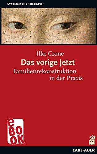 das-vorige-jetzt-familienrekonstruktion-in-der-praxis-german-edition