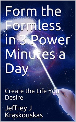form-the-formless-in-3-power-minutes-a-day-create-the-life-you-desire-success-and-enligtenment