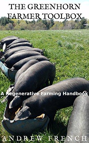 the-greenhorn-farmer-toolbox-a-regenerative-farming-handbook