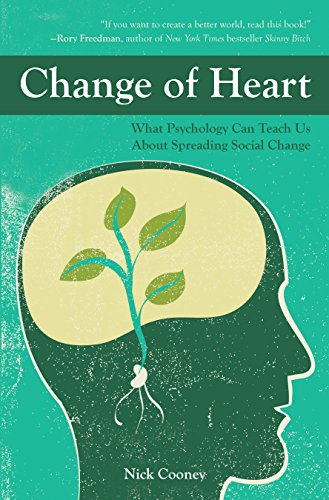 change-of-heart-what-psychology-can-teach-us-about-spreading-social-change