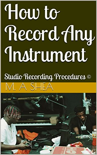 how-to-record-any-instrument-studio-recording-procedures
