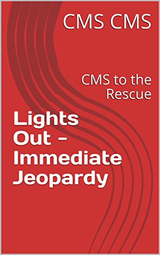 lights-out-immediate-jeopardy-cms-to-the-rescue