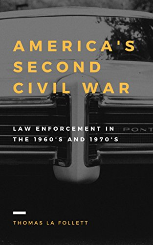americas-second-civil-war-law-enforcement-in-the-1960s-and-1970s