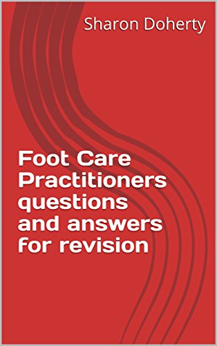 foot-care-practitioners-questions-and-answers-for-revision