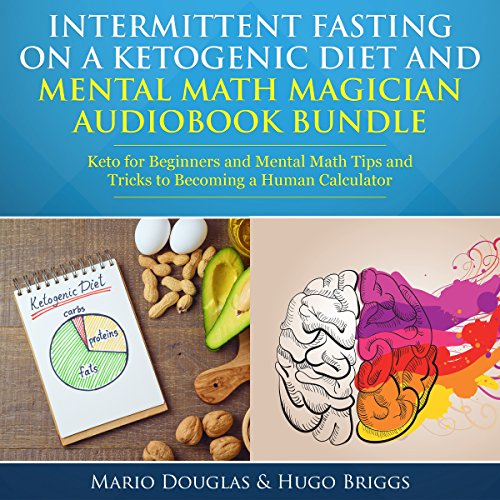 intermittent-fasting-on-a-ketogenic-diet-and-mental-math-magician-audiobook-bundle-keto-for-beginners-and-mental-math-tips-and-tricks-to-becoming-a-human-ketogenic-diet-intermittent-fasting-1