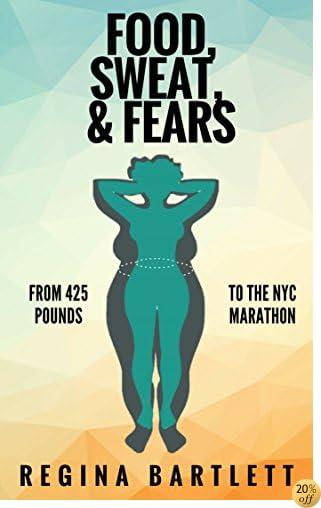 Food, Sweat, Fears