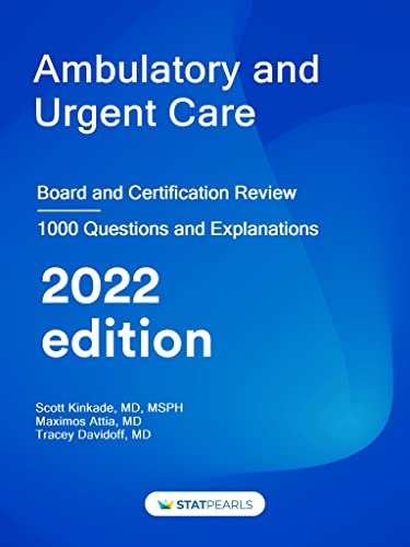 ambulatory-and-urgent-care-specialty-review-and-self-assessment-statpearls-review-series-book-110