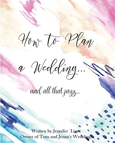 how-to-plan-a-weddingand-all-that-jazz