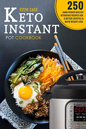 keto-instant-pot-cookbook250-hand-picked-healthy-ketogenic-recipes-for-a-better-lifestyle-and-rapid-weight-loss