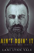 Ain't Doin' It (The Simple Man Series Book…