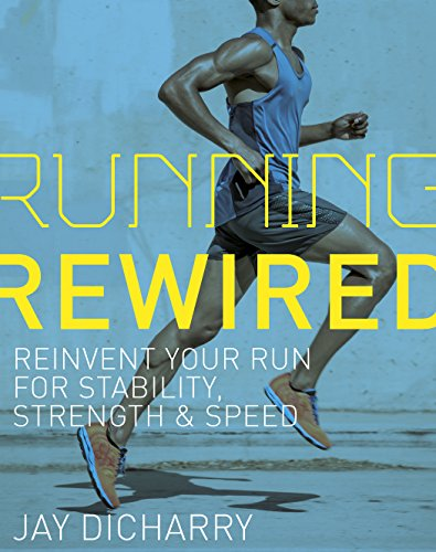 running-rewired-reinvent-your-run-for-stability-strength-and-speed