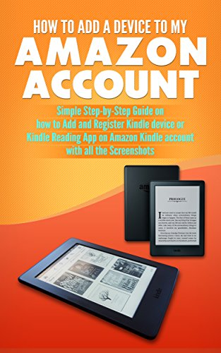 how-to-add-a-device-to-my-amazon-account-simple-step-by-step-guide-on-how-to-add-and-register-kindle-device-or-kindle-reading-app-on-amazon-kindle-account-with-all-the-screenshots
