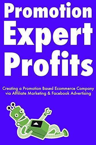 promotion-expert-profits-creating-a-promotion-based-ecommerce-company-via-affiliate-marketing-fac-advertising