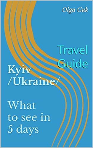 kiev-travel-guide-what-to-see-in-3-days