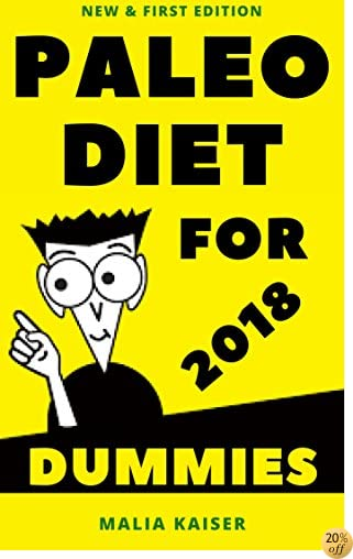 Paleo Diet for Dummies: 2018 New First Edition