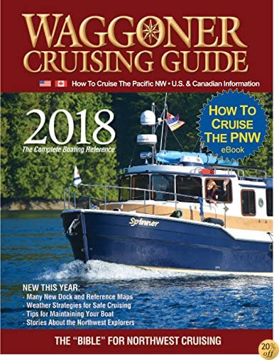 T2018 Waggoner Cruising Guide eBook: How To Cruise The Pacific Northwest U.S. & Canada.