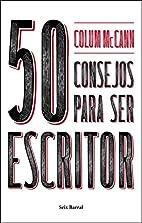 50 consejos para ser escritor by Colum…