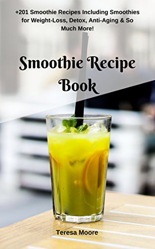 smoothie-recipe-book-201-smoothie-recipes-including-smoothies-for-weight-loss-detox-anti-aging-so-much-more-quick-and-easy-natural-food-book-21
