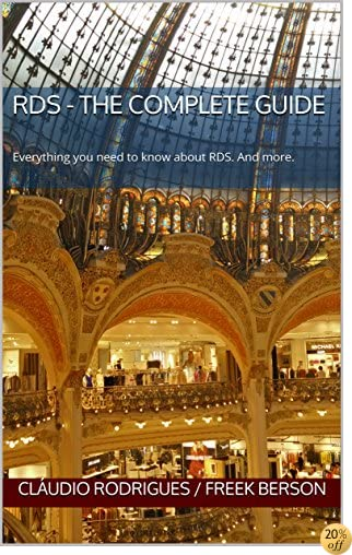 RDS - The Complete Guide: Everything you need to know about RDS. And more.