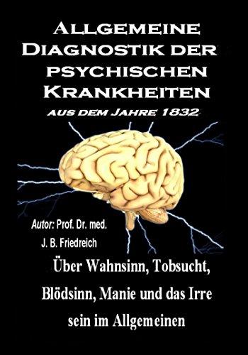 allgemeine-diagnostik-der-psychischen-krankheiten-aus-dem-jahre-1832-ber-wahnsinn-tobsucht-bldsinn-manie-und-das-irre-sein-im-allgemeinen-german-edition