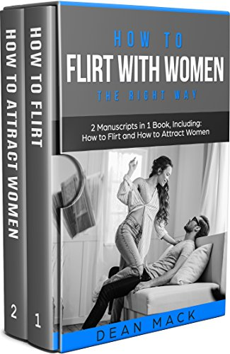 how-to-flirt-with-women-the-right-way-bundle-the-only-2-books-you-need-to-master-flirting-with-women-attracting-women-and-seducing-a-woman-today-social-skills-best-seller-book-14